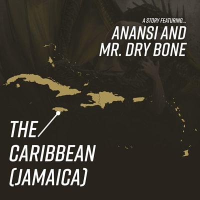 Anansi and Mr. Dry-Bone