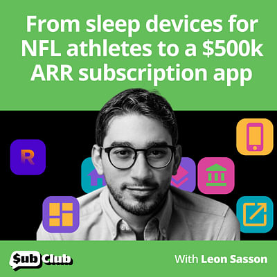 Leon Sasson, Rise Science - From sleep devices for NFL athletes to a $500k ARR subscription app
