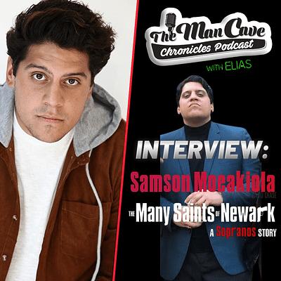 "Samson Moeakiola chats about his role as ""Salvatore 'Big Pussy' Bonpensiero""- ""The Many Saints of Newark'"