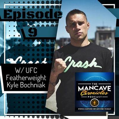 """Interview: UFC Kyle """"Crash""""Bochniak"""