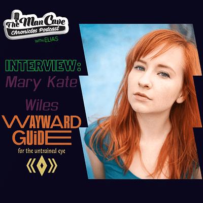 "Mary Kate Wiles talks ""Wayward Guide"""