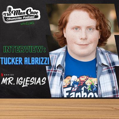 Tucker Albrizzi talks about playing Walt on Netflix's Mr. Iglesias