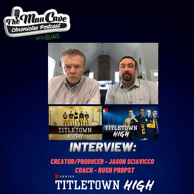 Executive Producer/CreatorJason Sciavicco & Coach Rush Propst talk about Netflix's Docuseries 'Titletown High'