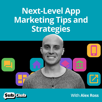 Alex Ross, Gregarious, Inc. - Next-Level App Marketing Tips and Strategies