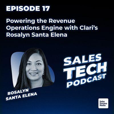 17: Powering the Revenue Operations Engine with Clari's Rosalyn Santa Elena