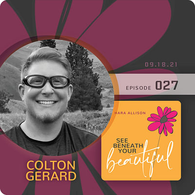027. Colton Gerard discusses transitioning from female to male, becoming sober, loving himself, going through puberty at 30, having passing privilege and much more, including a fear of public restrooms